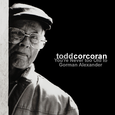 You're Never Too Old To Gorman Alexander (album cover)